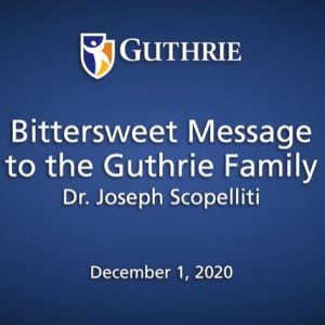 Dr. Joseph Scopelliti, Guthrie's President and CEO, Announces Plan for Retirement